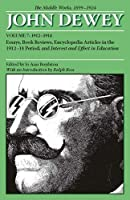The Middle Works 1899 - 1924: Essays, Book Reviews, Encyclopedia Articles in the 1912-14 Period, and Interest and Effort in Education (Collected Works of John Dewey 1912 - 1914)