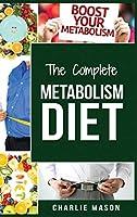 Metabolism Diet: Metabolism Diet Cookbook Metabolism Booster Recipes