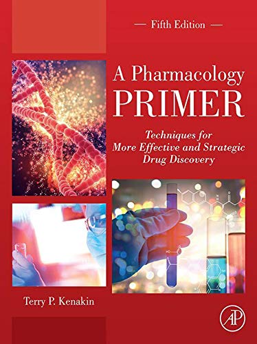 A Pharmacology Primer: Techniques for More Effective and Strategic Drug Discovery (English Edition)