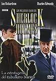 Los Mejores Casos De Sherlock Holmes. La Estratagema Del Caballero Blanco [DVD]
