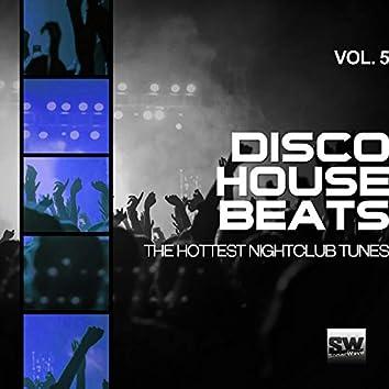 Disco House Beats, Vol. 5 (The Hottest Nightclub Tunes)