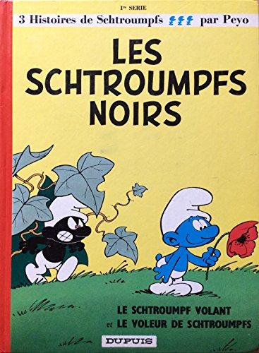 Les Schtroumpfs noirs (+ Le Schtroumpf volant/Le Voleur de Schtroumpfs)