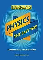 Physics The Easy Way (Barron's Easy Way)