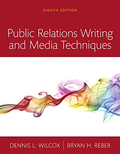 Compare Textbook Prices for Public Relations Writing and Media Techniques -- Books a la Carte 8 Edition ISBN 9780134010496 by Wilcox, Dennis L.,Reber, Bryan H.