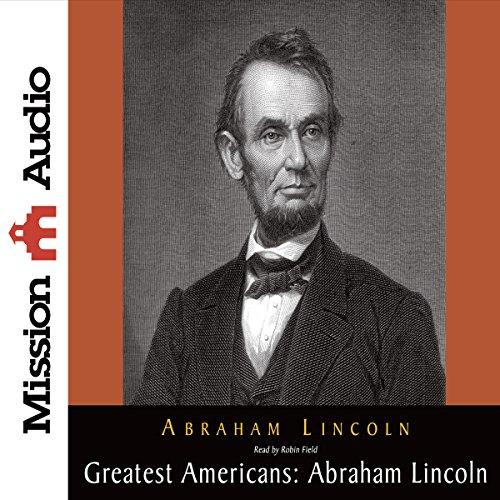 The Greatest Americans: Abraham Lincoln audiobook cover art