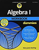 Algebra I Workbook For Dummies, 3rd Edition