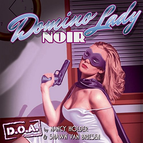 Domino Lady Noir : D.O.A. audiobook cover art