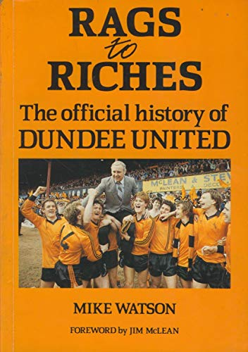 Rags to Riches: The Official History of Dundee United