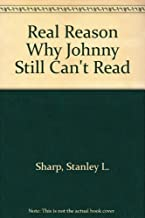 The Real Reason Why Johnny Still Can't Read
