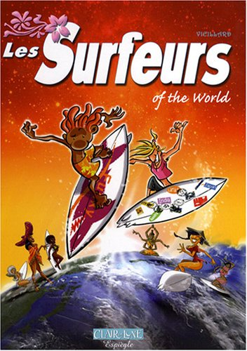 Les surfeurs, Tome 2 : Of the world