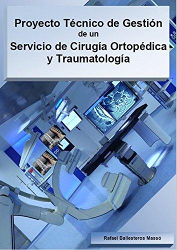 Proyecto Técnico de Gestión de un Servicio de Cirugía Ortopédica y Traumatología (Spanish Edition)