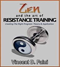 ZEN & THE ART OF RESISTANCE TRAINING: Creating The Right Program: Theory & Applications