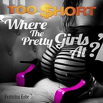 Where the Pretty Girls At (feat. Kobe)