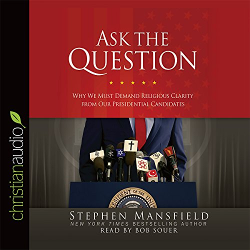 Ask the Question Audiobook By Stephen Mansfield cover art
