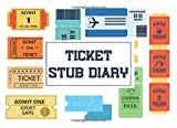 Ticket Stub diary : A perfect book to store your tickets and memories from special concert, movie, sporting event and more | ticket stub holder | ... | movie ticket album | travel stub journal