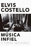Música Infiel Y Tinta Invisible: Memorias de Elvis Costello (POP CULTURA POPULAR)