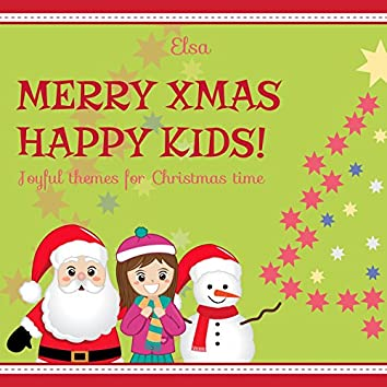 Merry Xmas, Happy Kids! (Joyful Themes for Christmas Time)