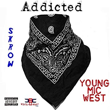 Addicted (feat. Young Mic West)