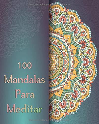 100 Mandalas Para Meditar: Mandalas Libro De Colorear Para Adultos | 100 Mandalas Para Colorear en 206 páginas | Mandalas Faciles y Complejos Para ... y Niños | Hermoso Diseño Geométrico Mandalas