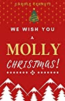 We Wish You a Molly Christmas ! : Une romance de Noël, par l'auteure de