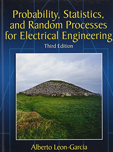 Compare Textbook Prices for Probability, Statistics, and Random Processes For Electrical Engineering 3 Edition ISBN 9780131471221 by Leon-Garcia, Alberto