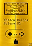 Golden Guides #2 incl. The Legend of Zelda A Link to the Past Donkey Kong Country Super Metroid Earthbound Streetfighter II Turbo Super Mario Kart Kirby's ... Course: over 1200 pages quality content