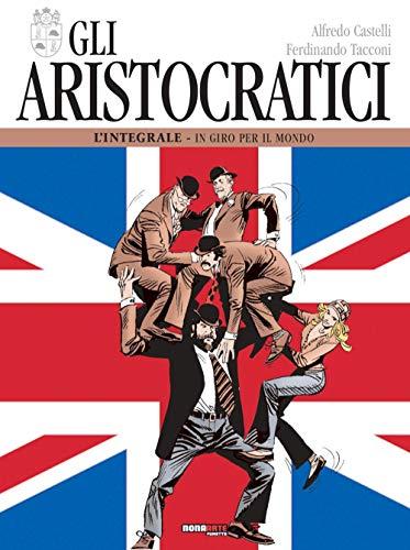 Gli aristocratici. L'integrale: 5