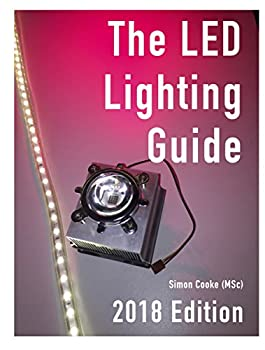The LED Lighting Guide  For home project builders constructors and installers.