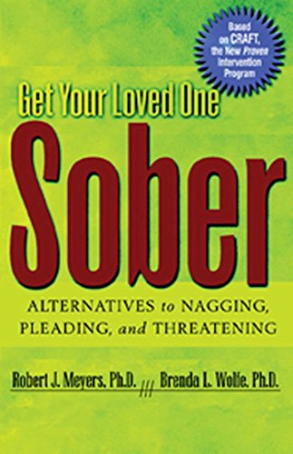 Compare Textbook Prices for Get Your Loved One Sober: Alternatives to Nagging, Pleading, and Threatening 1st Edition ISBN 9781592850815 by Robert J. Meyers,Brenda L. Wolfe