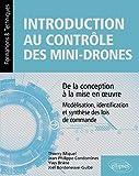 Introduction au contrôle des mini-drones - De la conception à la mise en uvre - Modélisation, identification et synthèse des lois de commande