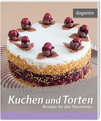 Kuchen und Torten Rezepte für den Thermomix