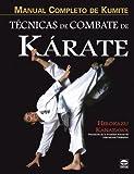Manual Completo de Kumite. Técnicas de Combate de Kárate