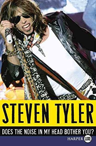 [Does the Noise in My Head Bother You?: A Rock 'n' Roll Memoir] (By: Steven Tyler) [published: October, 2011]