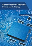 Semiconductor Physics: Devices and Technology