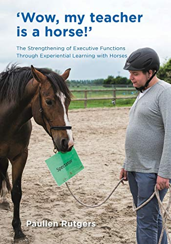 Wow, My Teacher is a Horse!: The Strengthening of Executive Functions Trough Experiential Learning with Horses