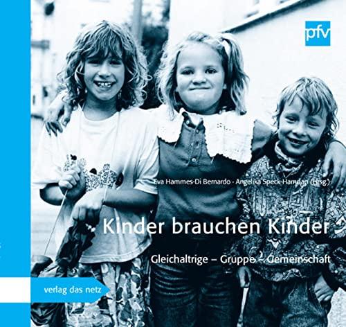 Kinder brauchen Kinder: Gleichaltrige – Gruppe – Gemeinschaft