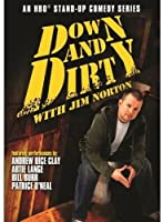 DOWN & DIRTY WITH JIM NORTON