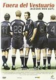 Fuera del vestuario (Eleven men out) [DVD]