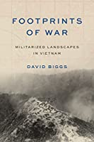 Footprints of War: Militarized Landscapes in Vietnam (Weyerhaeuser Environmental Books)