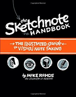 [The Sketchnote Handbook: the illustrated guide to visual note taking] [By: Rohde, Mike] [December, 2012]