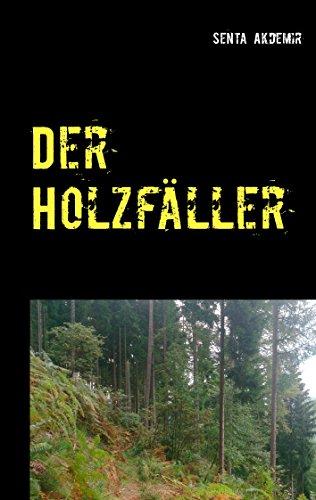 Der Holzfäller: Kriminalromanze aus Esslingen am Neckar (German Edition)