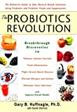 Best probiotics - The Probiotics Revolution: The Definitive Guide to Safe Review