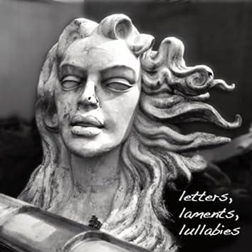 Letters, Laments, Lullabies