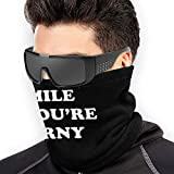 Smile IF You're Horny Neck Gaiter Warmer Men Women Warm Cold Weather Nose Tube Scarf Face Warmer for Ski Running Motorcycle Black