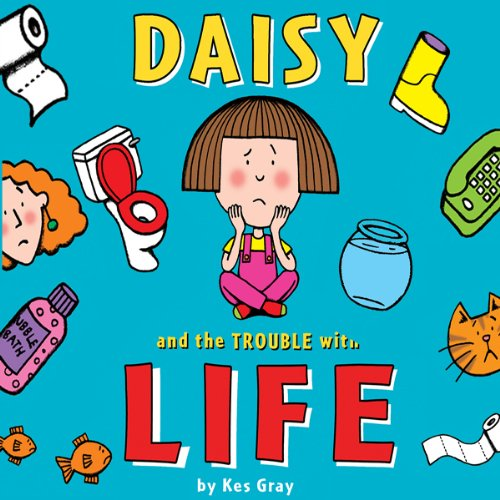 Daisy and the Trouble With Life cover art