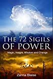 The 72 Sigils of Power: Magic, Insight, Wisdom and Change (The Gallery of Magick)