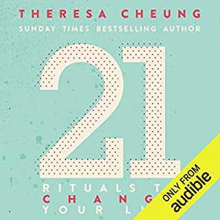 21 Rituals to Change Your Life                   By:                                                                                                                                 Theresa Cheung                               Narrated by:                                                                                                                                 Deryn Edwards                      Length: 5 hrs and 45 mins     22 ratings     Overall 3.7