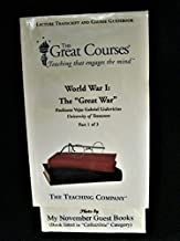 "World War I: The ""Great War"" Part 1 of 3, The Great Courses, Lecture Transcript and Course Guidebook Only"