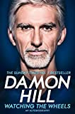 Watching the Wheels: My Autobiography - Damon Hill
