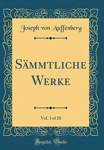 Sämmtliche Werke, Vol. 3 of 20 (Classic Reprint)